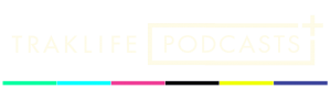 Traklife Podcasts