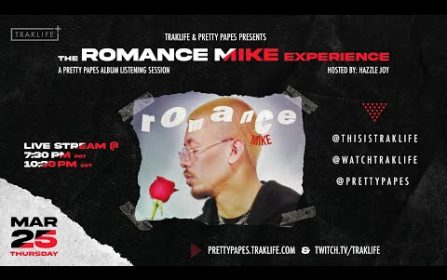 The Romance Mike Experience presented by Pretty Pape$ & Traklife