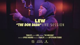 LEW – The Don Dada | Traklife Live Sessions