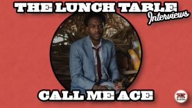 Call Me Ace Interview | The Lunch Table